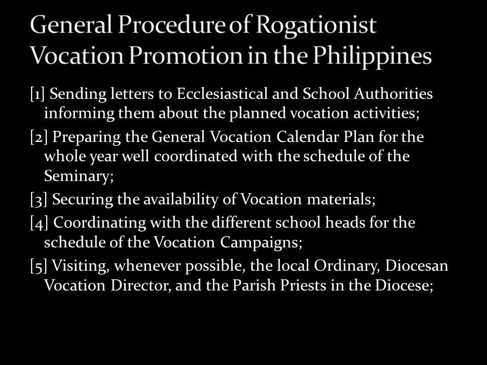 [1] Sending letters to Ecclesiastical and School Authorities informing them about the planned vocation activities; [2] Preparing the General Vocation