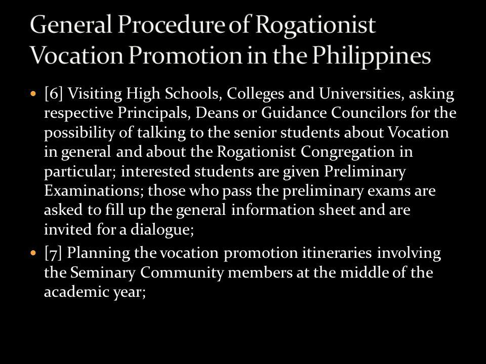 [6] Visiting High Schools, Colleges and Universities, asking respective Principals, Deans or Guidance Councilors for the possibility of talking to the