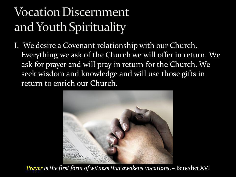 I. We desire a Covenant relationship with our Church. Everything we ask of the Church we will offer in return. We ask for prayer and will pray in retu