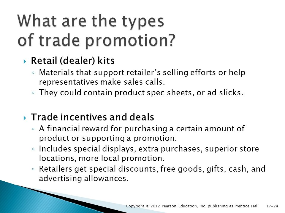 Retail (dealer) kits Materials that support retailers selling efforts or help representatives make sales calls. They could contain product spec sheets