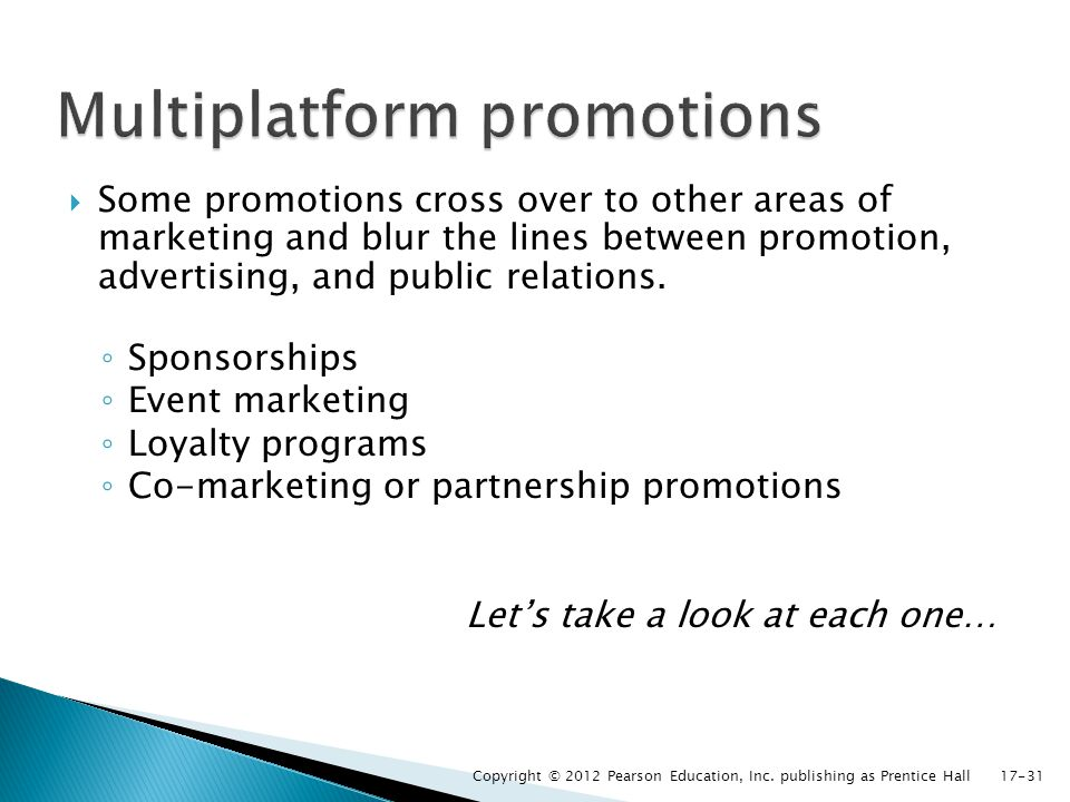 Some promotions cross over to other areas of marketing and blur the lines between promotion, advertising, and public relations. Sponsorships Event mar