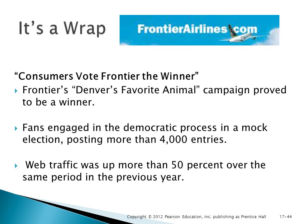 Consumers Vote Frontier the Winner Frontiers Denvers Favorite Animal campaign proved to be a winner. Fans engaged in the democratic process in a mock