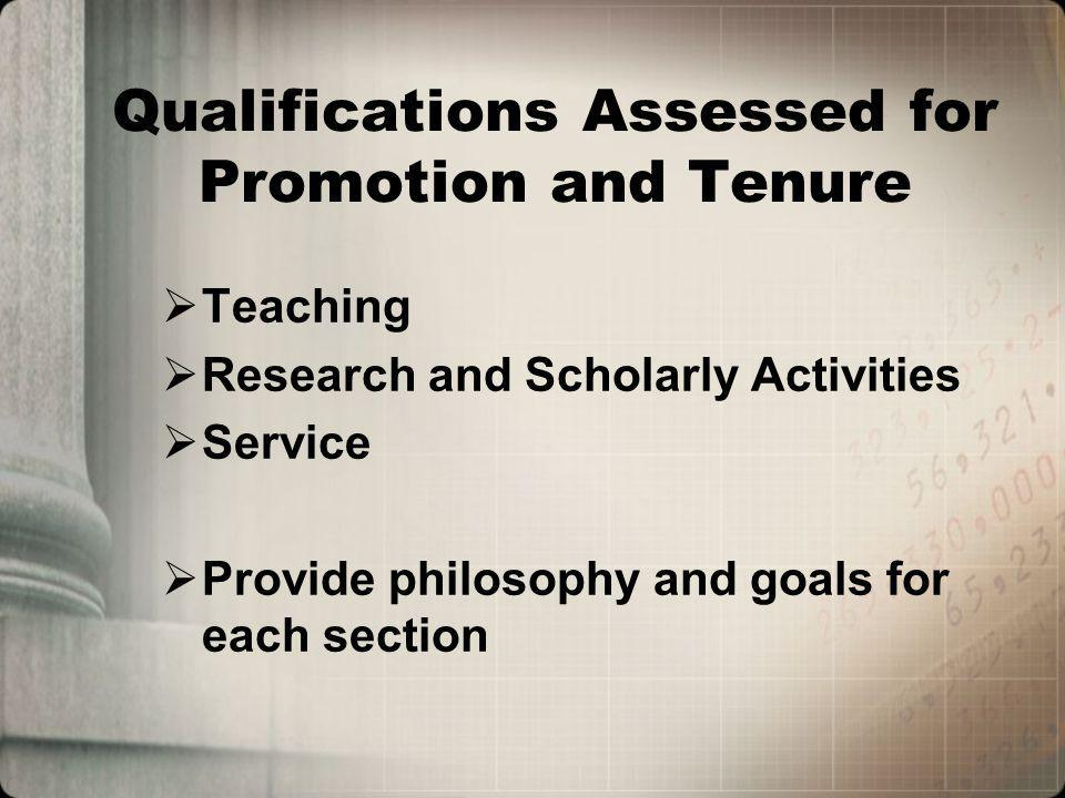 TEACHING Philosophy and Goals Instructional Responsibilities Include dates during current rank Evaluation of teaching ability Mastery of subject Understanding of teaching/learning process Skills with different instructional methods Ability to sustain effective student relationships Dedication to high academic standards