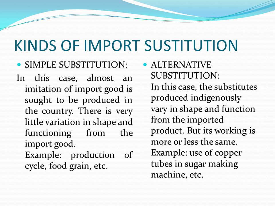 Import Substitution Means, Total Or Partial Replacement Of An Imported Product Of The Same Functional Requirement Mainly From Indigenous Material And