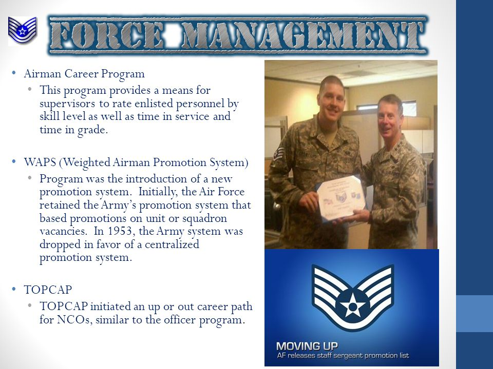 Airman Career Program This program provides a means for supervisors to rate enlisted personnel by skill level as well as time in service and time in grade.