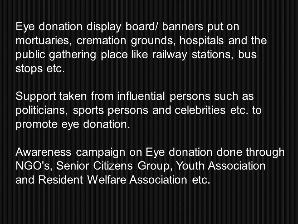 Eye donation display board/ banners put on mortuaries, cremation grounds, hospitals and the public gathering place like railway stations, bus stops et