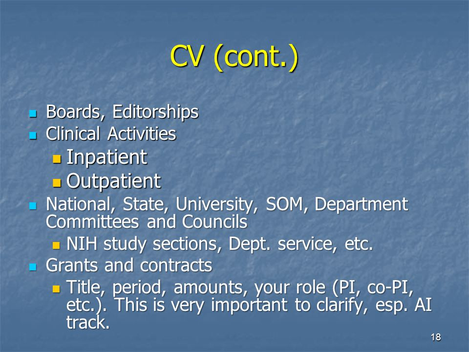 18 CV (cont.) Boards, Editorships Boards, Editorships Clinical Activities Clinical Activities Inpatient Inpatient Outpatient Outpatient National, Stat
