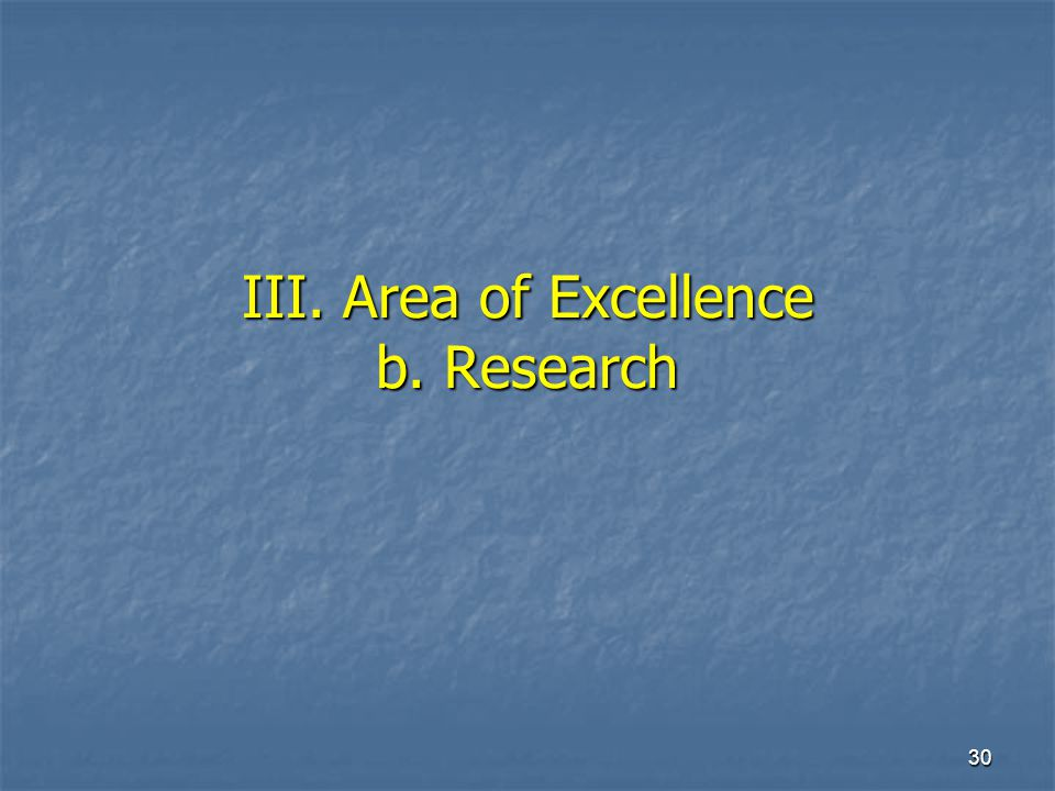30 III. Area of Excellence b. Research