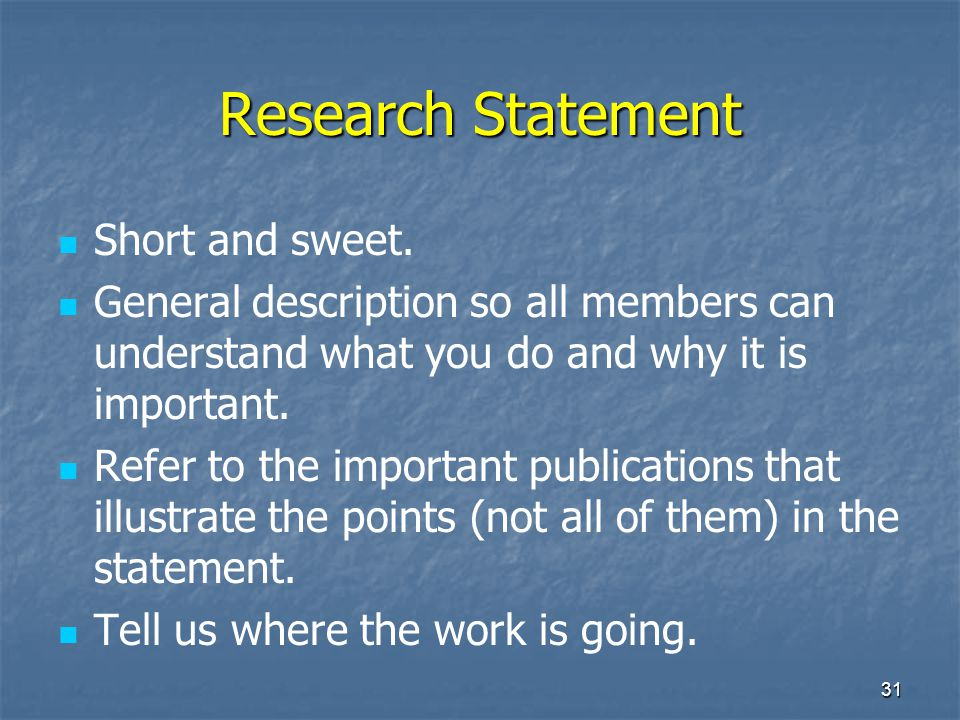 31 Research Statement Short and sweet.