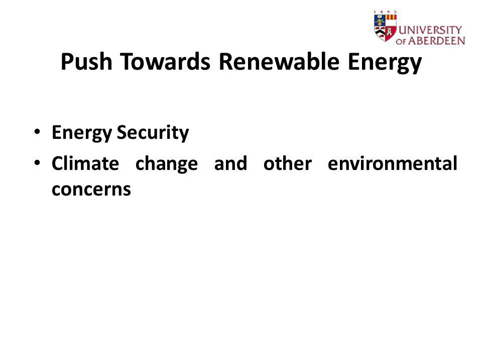 Push Towards Renewable Energy Energy Security Climate change and other environmental concerns