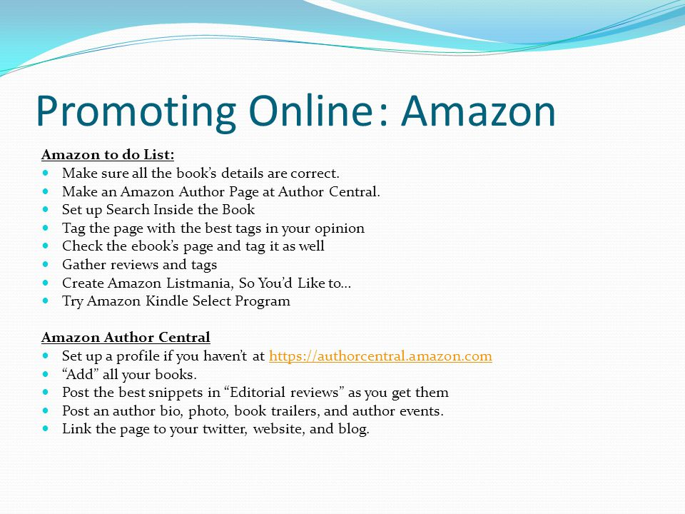 Promoting Online: Amazon Amazon to do List: Make sure all the books details are correct.