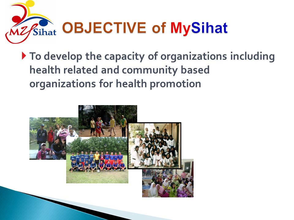 To develop the capacity of organizations including health related and community based organizations for health promotion