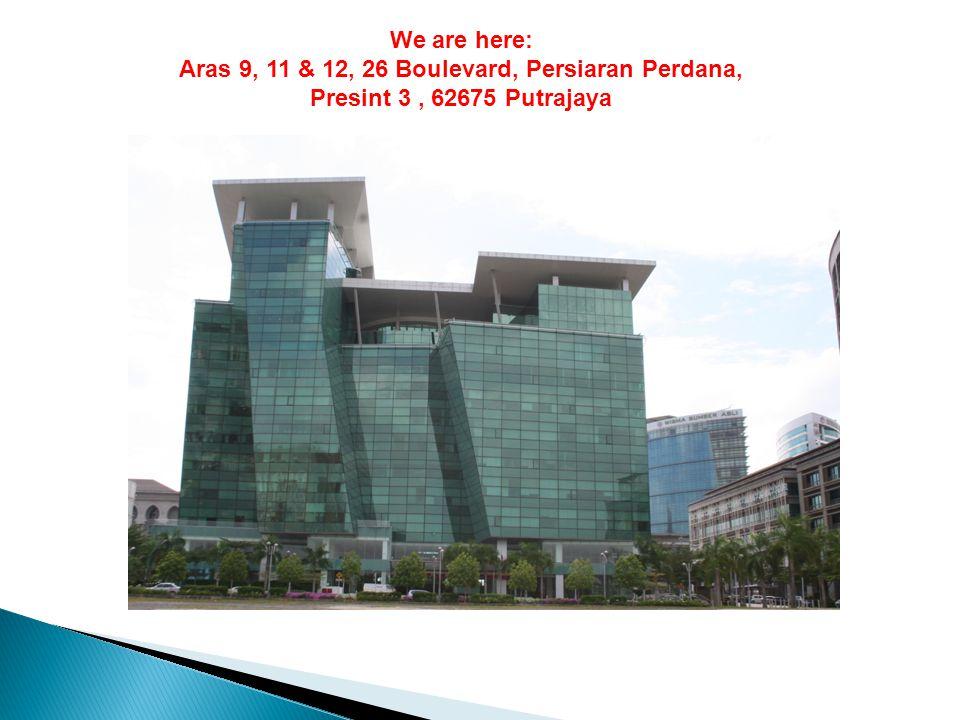 We are here: Aras 9, 11 & 12, 26 Boulevard, Persiaran Perdana, Presint 3, 62675 Putrajaya