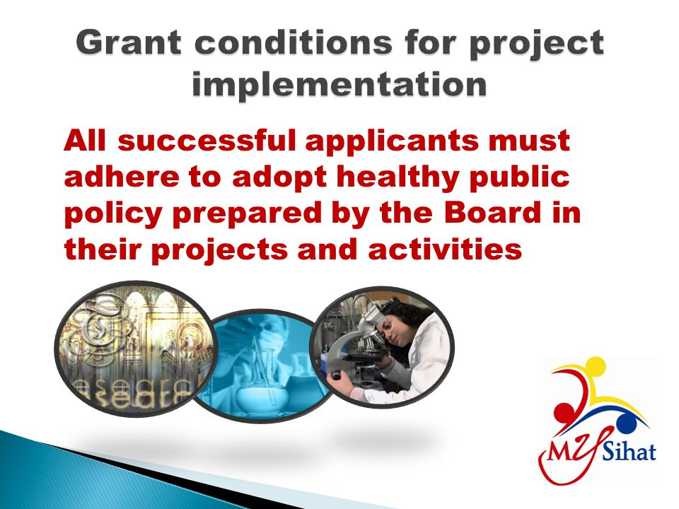 All successful applicants must adhere to adopt healthy public policy prepared by the Board in their projects and activities