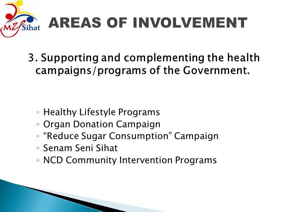 3. Supporting and complementing the health campaigns/programs of the Government. Healthy Lifestyle Programs Organ Donation Campaign Reduce Sugar Consu