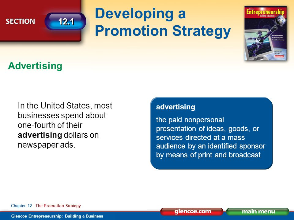 Glencoe Entrepreneurship: Building a Business Developing a Promotion Strategy SECTION 12.1 Chapter 12 The Promotion Strategy In the United States, mos