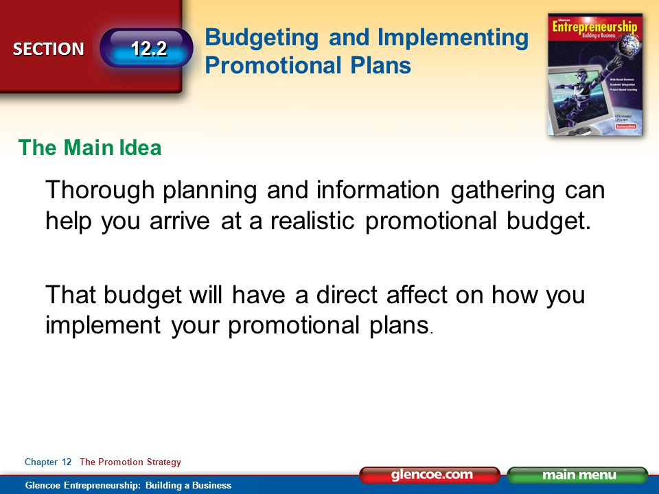 Budgeting and Implementing Promotional Plans Glencoe Entrepreneurship: Building a Business SECTION Chapter 12 The Promotion Strategy 12.2 Thorough pla