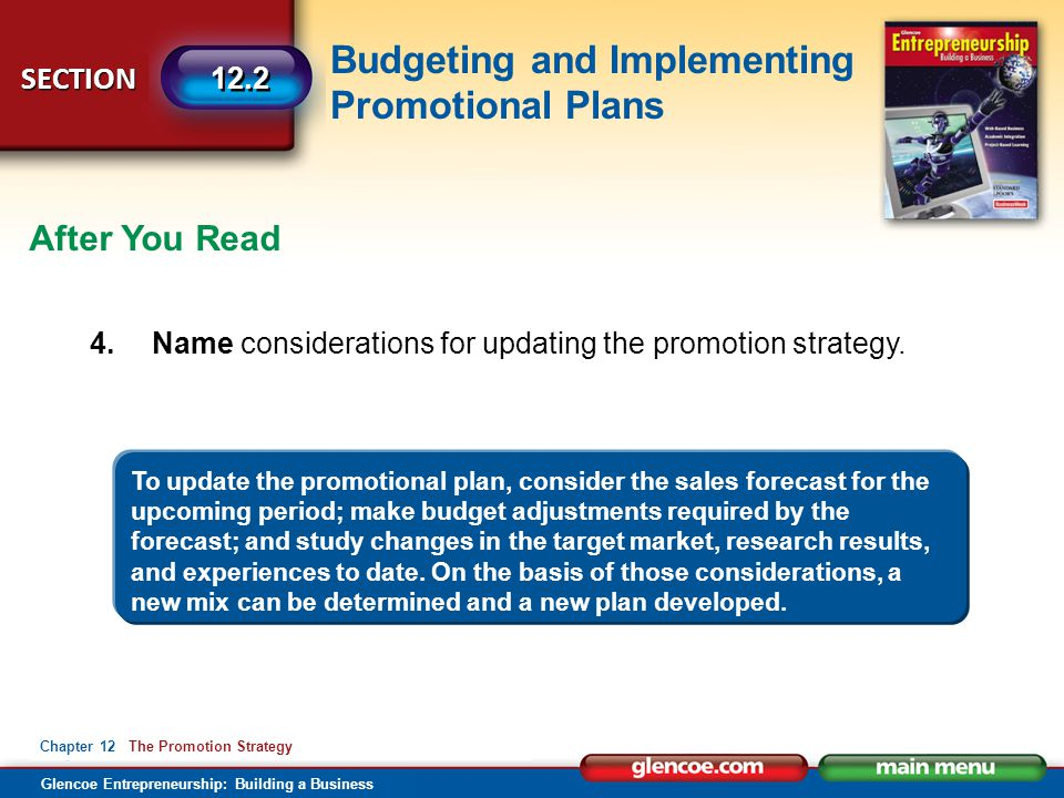 Budgeting and Implementing Promotional Plans Glencoe Entrepreneurship: Building a Business SECTION Chapter 12 The Promotion Strategy 12.2 After You Re