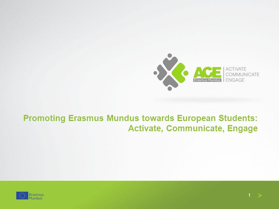 Promoting Erasmus Mundus towards European Students: Activate, Communicate, Engage 1
