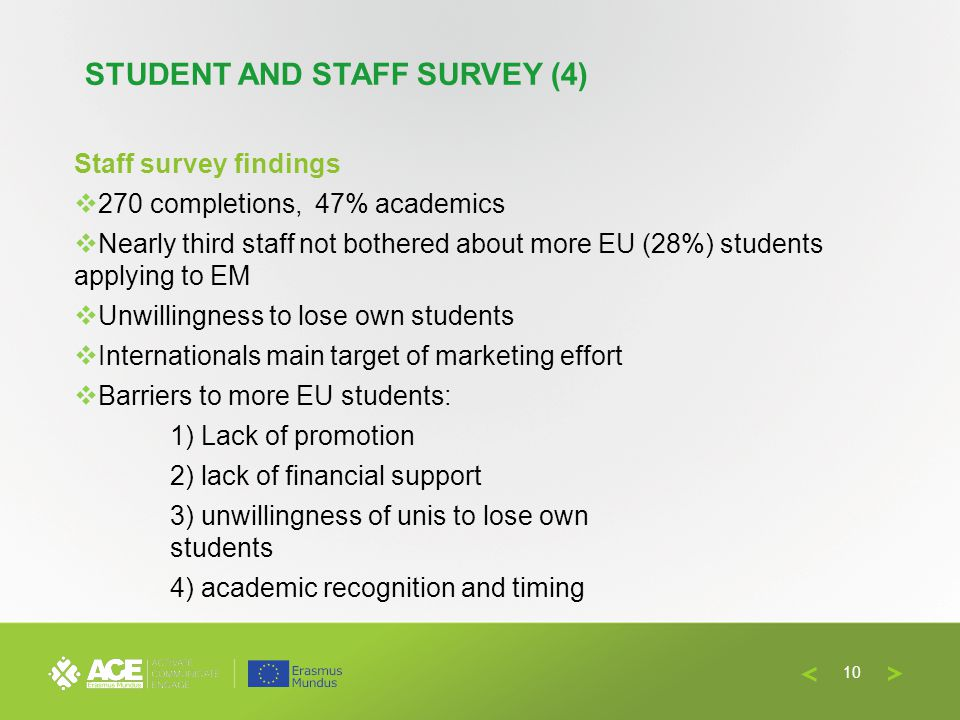Staff survey findings 270 completions, 47% academics Nearly third staff not bothered about more EU (28%) students applying to EM Unwillingness to lose