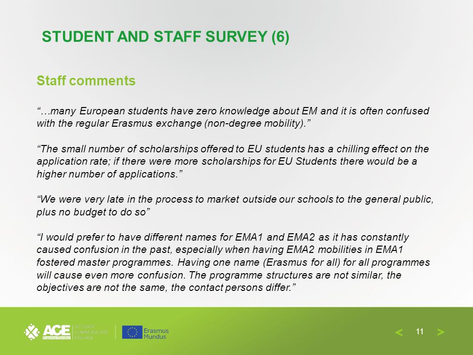 Staff comments …many European students have zero knowledge about EM and it is often confused with the regular Erasmus exchange (non-degree mobility).