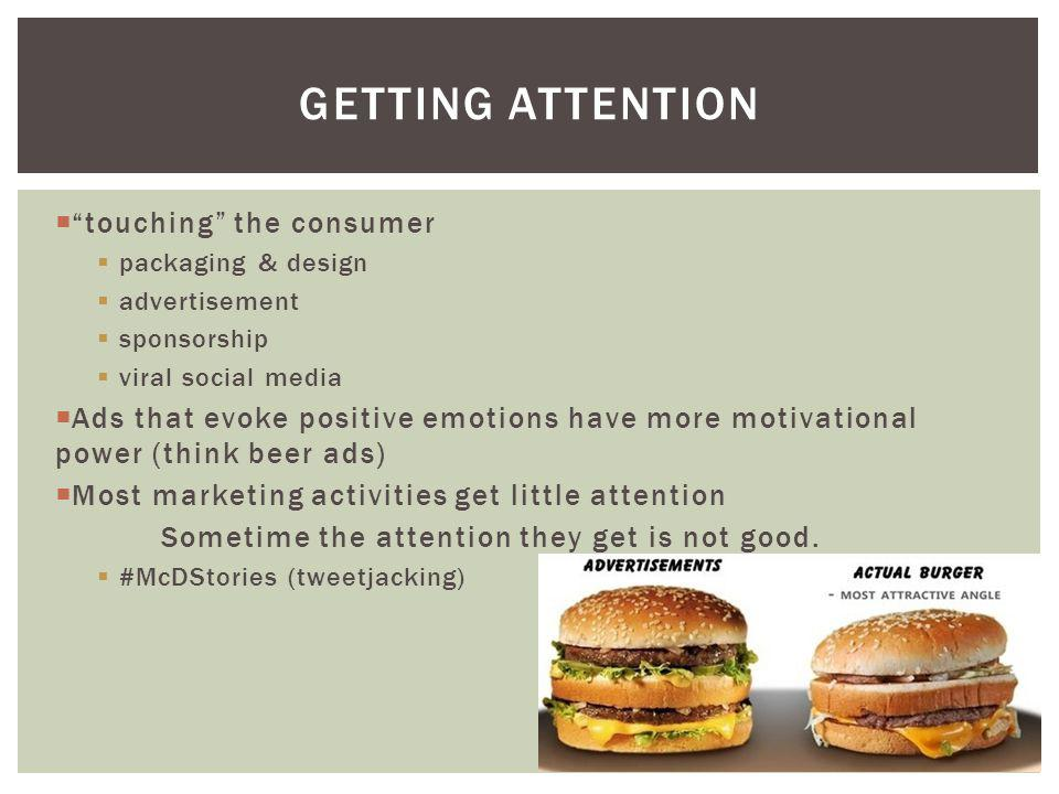GETTING ATTENTION touching the consumer packaging & design advertisement sponsorship viral social media Ads that evoke positive emotions have more mot