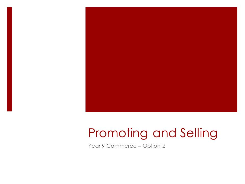 Promoting and Selling Year 9 Commerce – Option 2