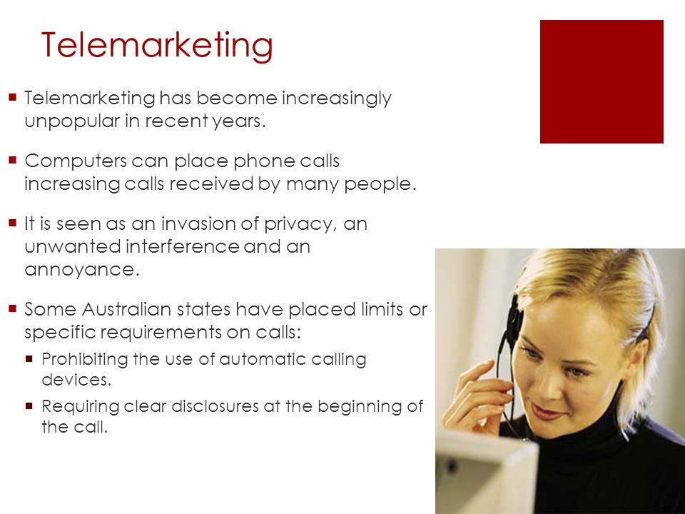 Telemarketing Telemarketing has become increasingly unpopular in recent years. Computers can place phone calls increasing calls received by many peopl