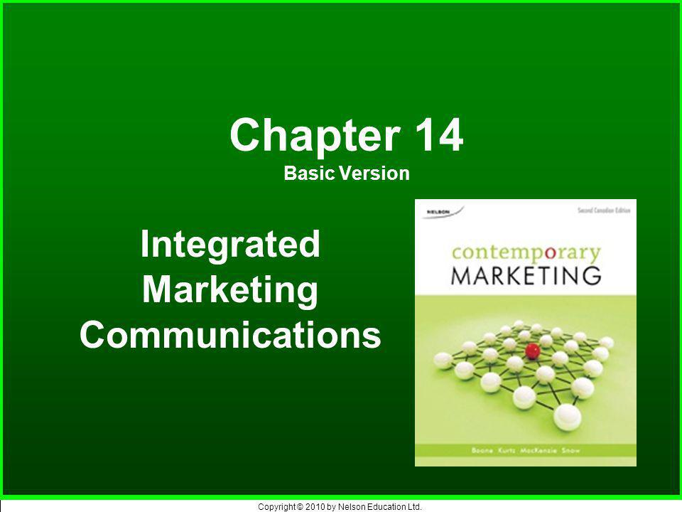 Copyright © 2010 by Nelson Education Ltd. Chapter 14 Basic Version Integrated Marketing Communications