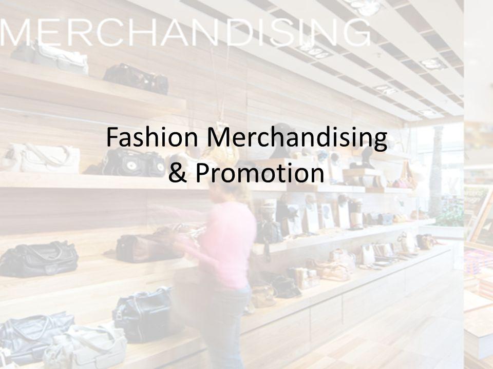 Fashion Merchandising & Promotion