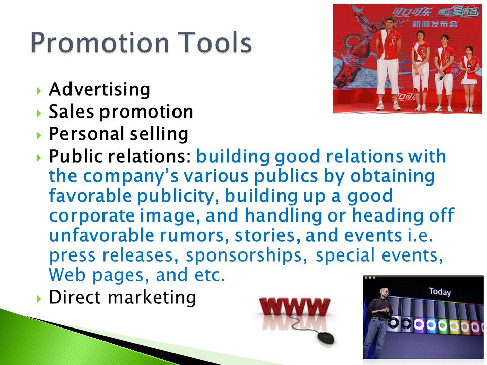 Advertising Sales promotion Personal selling Public relations: building good relations with the companys various publics by obtaining favorable public