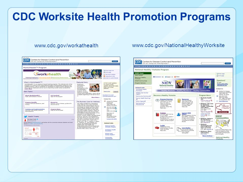 CDC Worksite Health Promotion Programs www.cdc.gov/NationalHealthyWorksite www.cdc.gov/workathealth