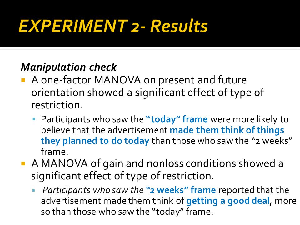 Manipulation check A one-factor MANOVA on present and future orientation showed a significant effect of type of restriction.