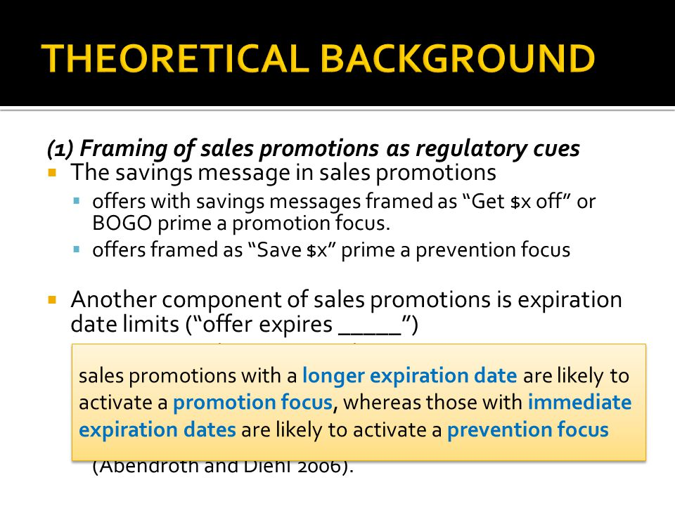 (1) Framing of sales promotions as regulatory cues The savings message in sales promotions offers with savings messages framed as Get $x off or BOGO prime a promotion focus.