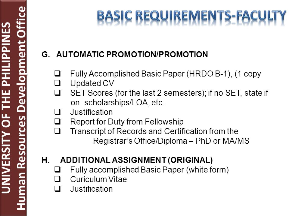 UNIVERSITY OF THE PHILIPPINES Human Resources Development Office UNIVERSITY OF THE PHILIPPINES Human Resources Development Office G. AUTOMATIC PROMOTI