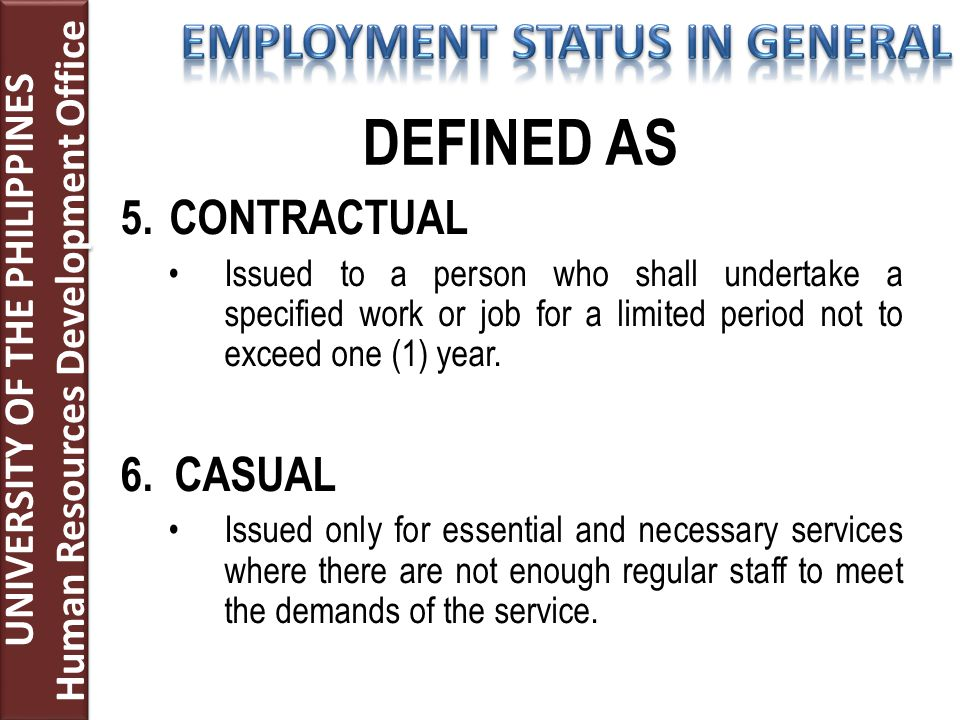 5.CONTRACTUAL Issued to a person who shall undertake a specified work or job for a limited period not to exceed one (1) year.