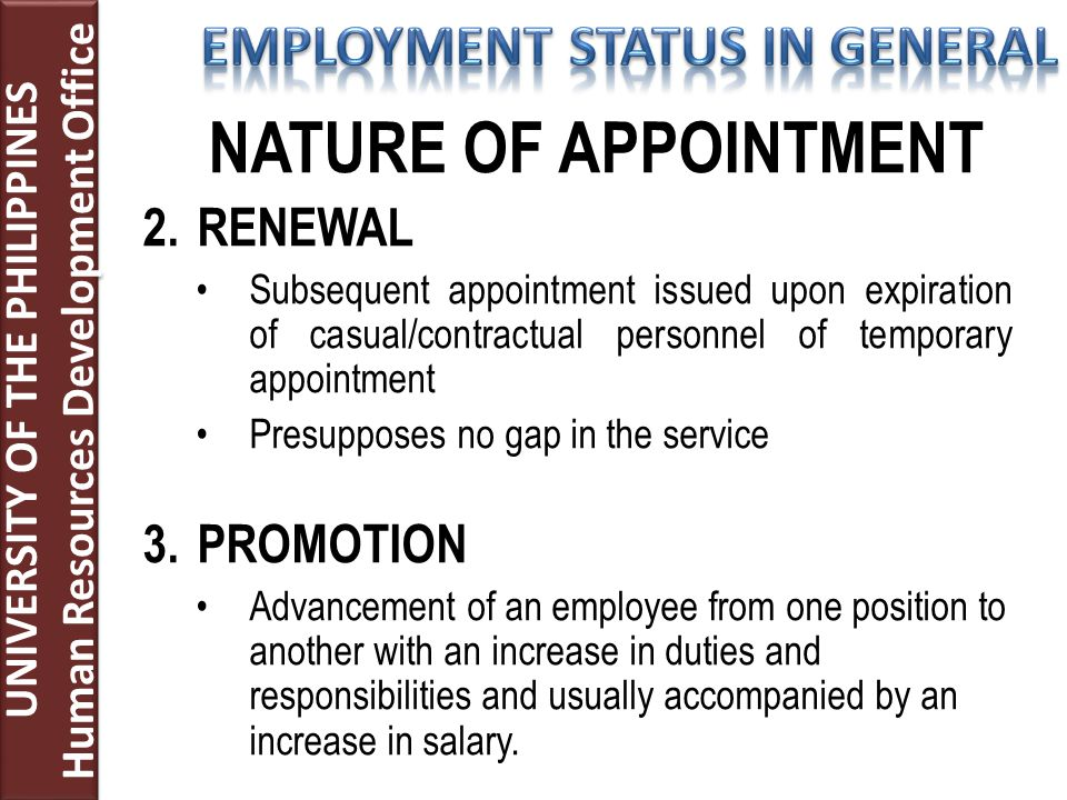 2.RENEWAL Subsequent appointment issued upon expiration of casual/contractual personnel of temporary appointment Presupposes no gap in the service 3.P