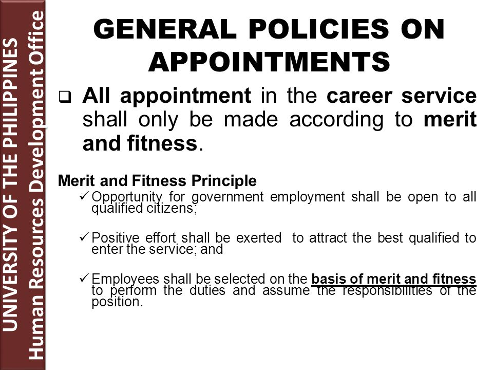 All appointment in the career service shall only be made according to merit and fitness.