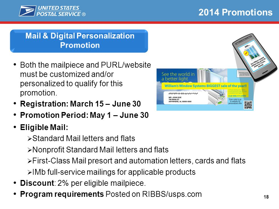 18 2014 Promotions Eligible Mail: Standard Mail letters and flats Nonprofit Standard Mail letters and flats First-Class Mail presort and automation letters, cards and flats IMb full-service mailings for applicable products Discount: 2% per eligible mailpiece.