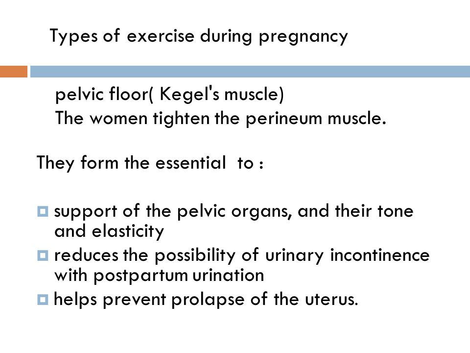 pelvic floor( Kegel s muscle) The women tighten the perineum muscle.