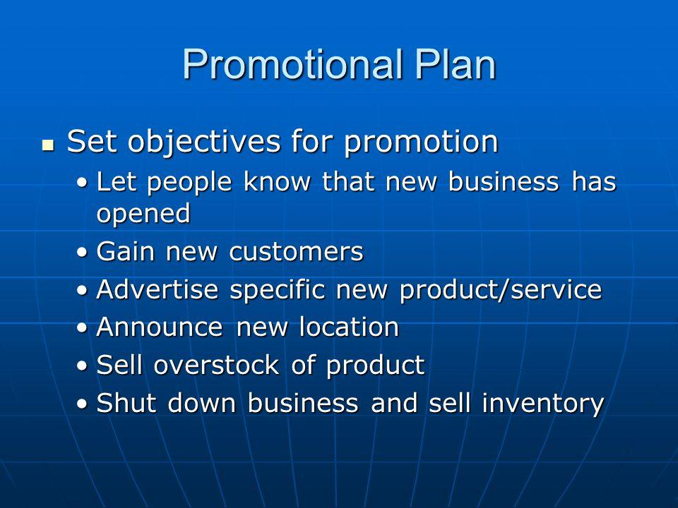 Promotional Plan Set objectives for promotion Set objectives for promotion Let people know that new business has openedLet people know that new busine