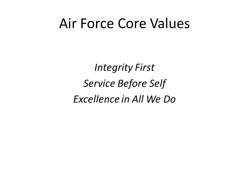 Air Force Core Values Integrity First Service Before Self Excellence in All We Do
