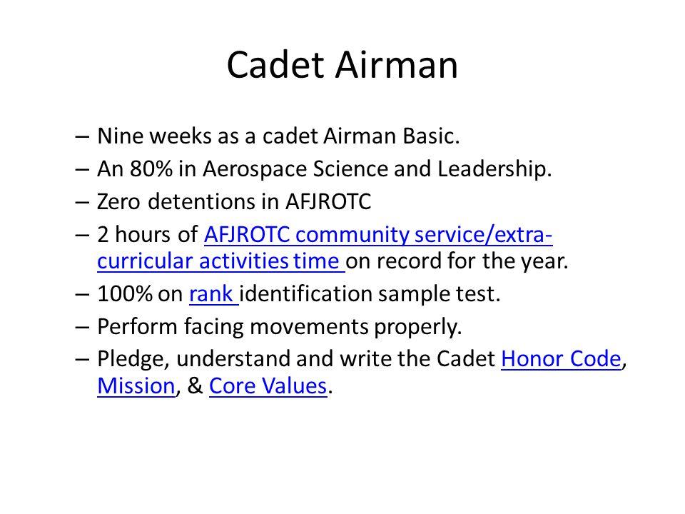 Cadet Airman First Class – Nine weeks as a cadet Airman.