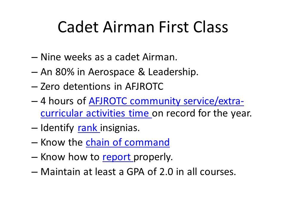 Cadet Senior Airman – Nine weeks as a Cadet Airman First Class.