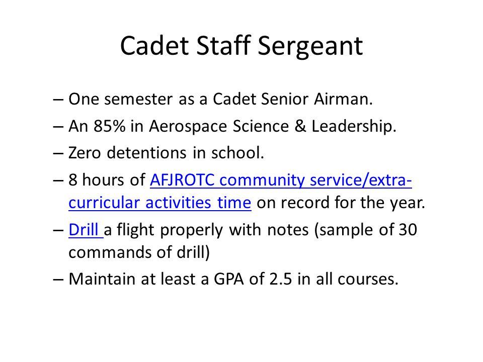 Cadet Technical Sergeant – One semester as a cadet Staff Sergeant.