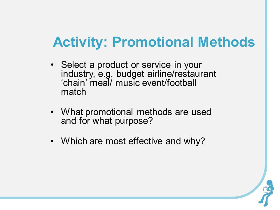 Select a product or service in your industry, e.g. budget airline/restaurant chain meal/ music event/football match What promotional methods are used