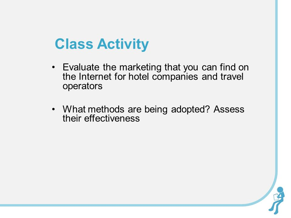Evaluate the marketing that you can find on the Internet for hotel companies and travel operators What methods are being adopted? Assess their effecti