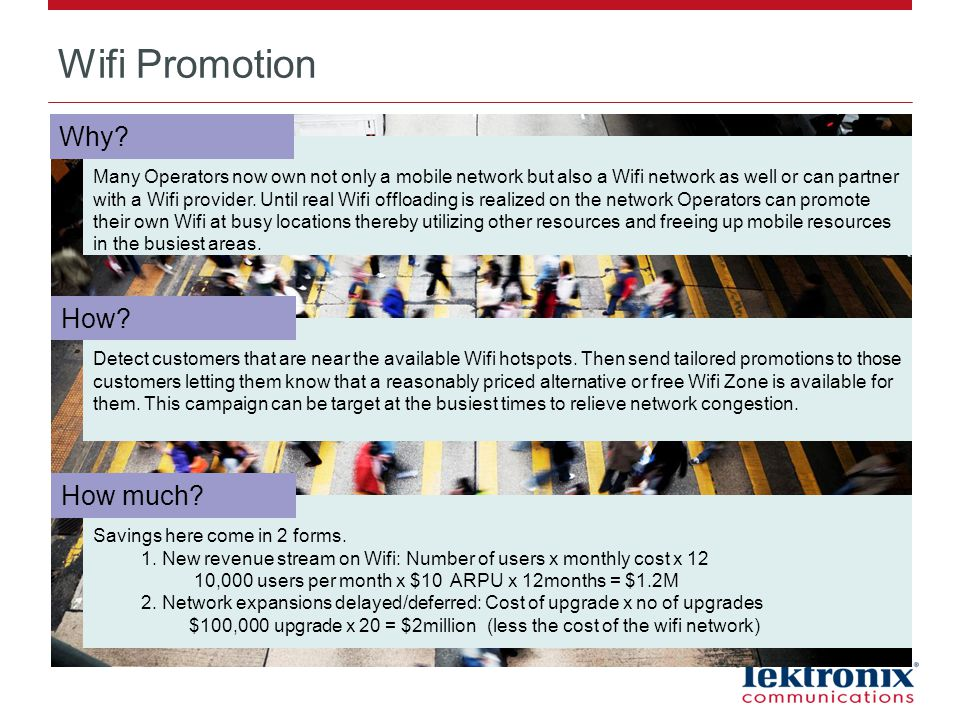 Wifi Promotion Many Operators now own not only a mobile network but also a Wifi network as well or can partner with a Wifi provider.