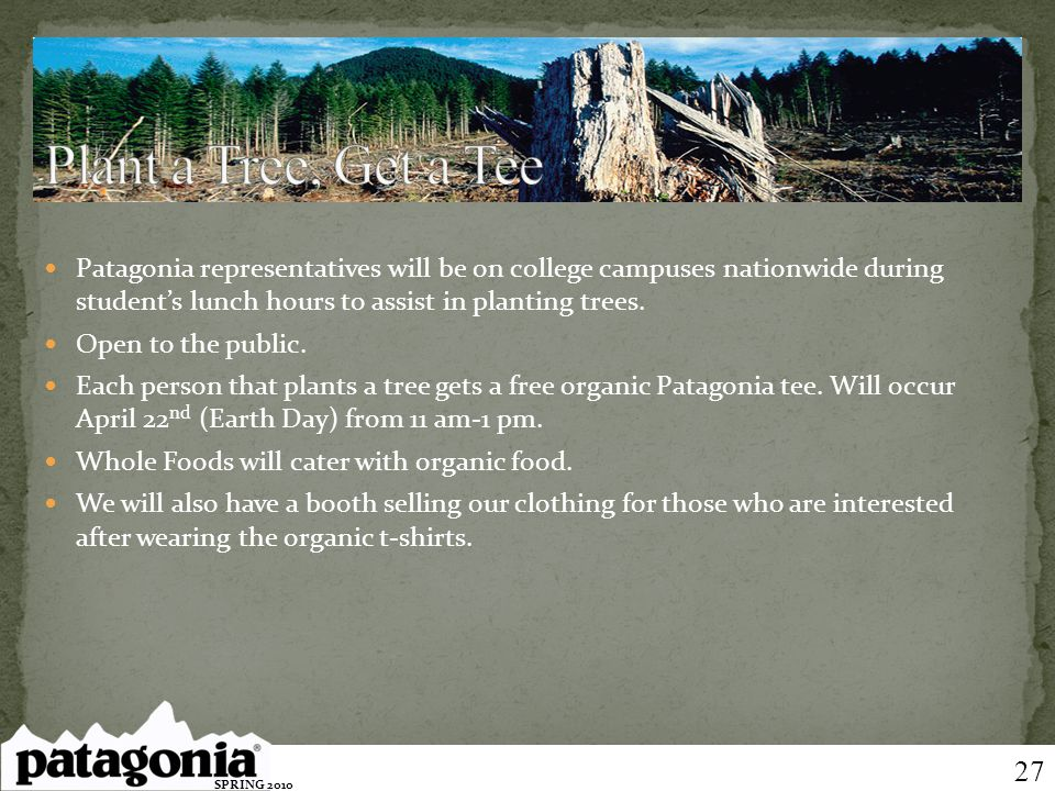 Patagonia representatives will be on college campuses nationwide during students lunch hours to assist in planting trees. Open to the public. Each per