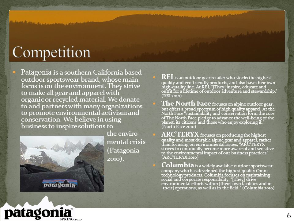 Patagonia is a southern California based outdoor sportswear brand, whose main focus is on the environment. They strive to make all gear and apparel wi